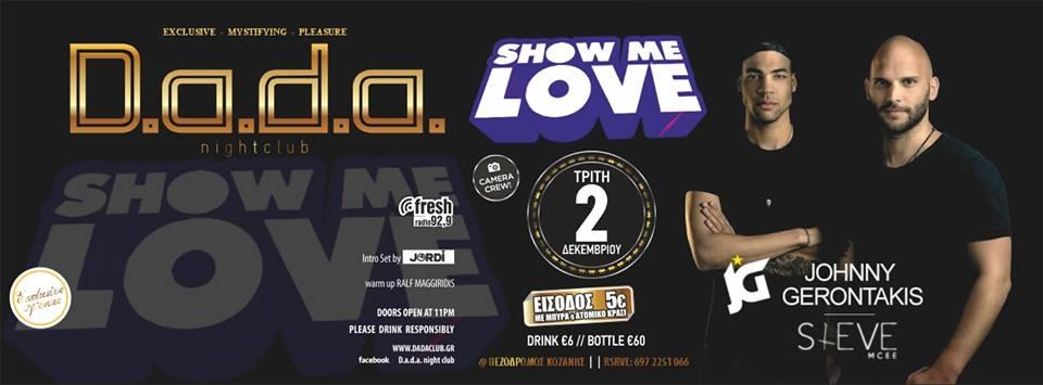 Το D.A.D.A. CLUB παρουσιάζει… «SHOW ME LOVE»-Στα decks johnny Gerontakis και ο Steve Mcee, την Τρίτη 2 Δεκεμβρίου