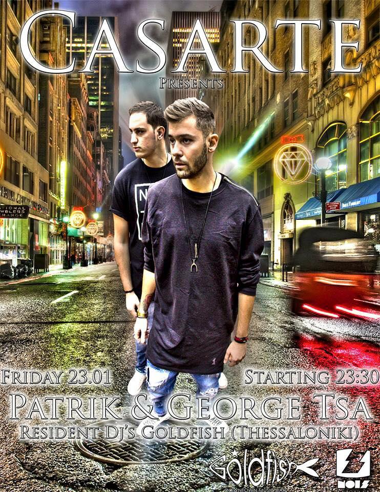 Casarte club Πτολεμαϊδα: DJ PATRIK & GEORGE TSA, την Παρασκευή 23/1