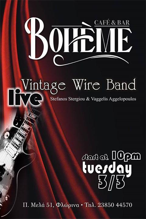 Boheme cafe barΦλώρινα: Live Vintage wire Band, την Τρίτη 3 Μαρτίου