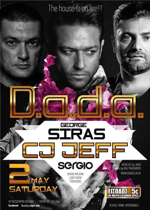 Dj George Siras & Cj Jeff & Sergio @ D.a.d.a. night club στην Κοζάνη, το Σάββατο 2 Μαϊου